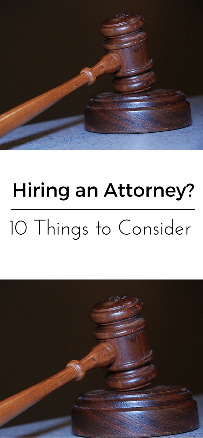 Hiring an Attorney? 10 Things To Consider Asking Before Your Hire Your Next Lawyer