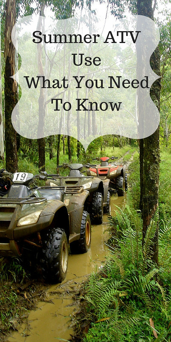 Summer ATV Use What You Need To Know