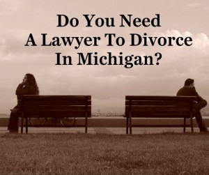 Do You Need A Lawyer To Divorce In Michigan?