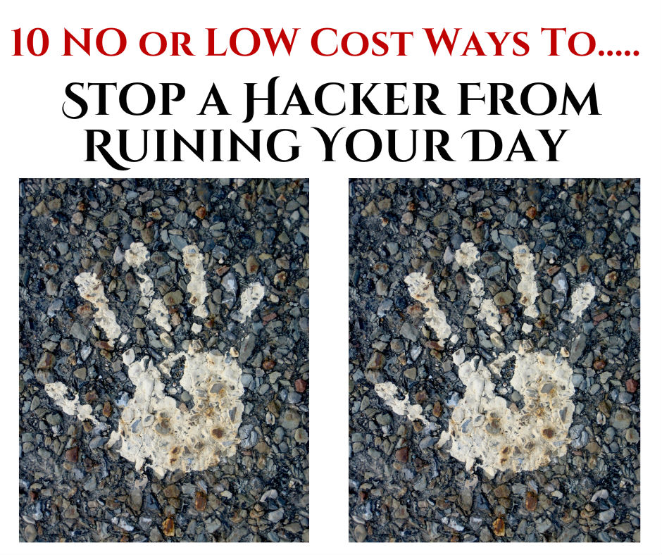 Ten No or Low Cost Ways to Stop An Identity Theft Hacker From Ruining Your Day