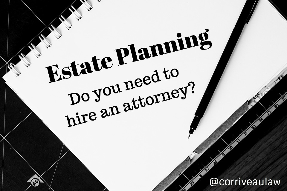 Do you need to hire an estate planning attorney to protect your family and your assets? Today, Corriveau Law shares the importance of Estate Planning.